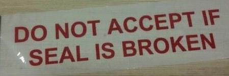 Do Not Accept If Seal Is Broken